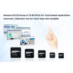 Renesas RX130 Group of 32-bit MCUs For Touch-Based Applications