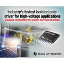 TI introduces the industry�s fastest isolated gate driver for high-voltage applications