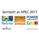 Semtech Power Management Platforms for Wireless Charging, IoT and Automotive Applications to be Showcased at APEC 2017