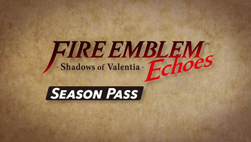Shadows of Valentia gets $45 Season Pass — Fire Emblem Echoes