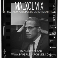 Malcolm X: FBI - CIA - New York Police Department Files