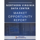 Northern Virginia Data Center Market Opportunity Report Highlights the Region's Most Digitally-Savvy Colocation and Wholesale Data Center Operators