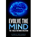 "Is There Evidence That You Can Evolve Your Own Mind? New Book Release: ""Evolve the Mind"""