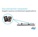 STMicroelectronics Curbs Analog Appetite for Board Space with Sub-1mm2 Micropower Rail-to-Rail Comparator