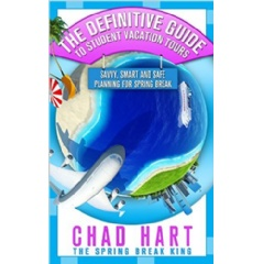�The Definitive Guide to Student Vacation Tours��by Chad Hart