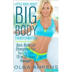 """Little Book About Big Body Transformation"" by Olga Ahrens"