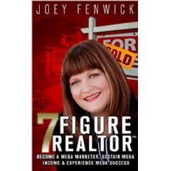 """The 7 Figure Realtor"" by Joey Fenwick"
