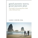 Best Selling Book, �Good Parents Worry, Great Parents Plan,� Is Now Free on Amazon for 5 Days (until 04/22/2016)