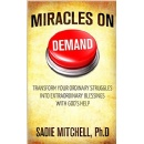 Best Selling Book, �Miracles on Demand,� Is Now Free on Amazon for 5 Days (until 04/29/2016)