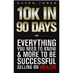 """10K In 90 Days"" by Dutch Jones"