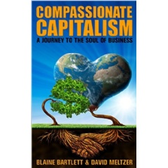 """Compassionate Capitalism"" by Blaine Bartlett"