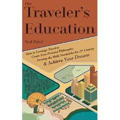 """The Traveler's Education"" by Neil Patel"