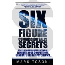"Best Selling Book, ""Six Figure Commission Sales Secrets,"" is Now Free on Amazon for 5 Days (until 12/09/2016)"
