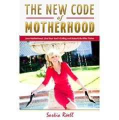 "As women, we are here to leave a legacy that we can love motherhood, live our Soul's calling, and raise kids who thrive. That's ""The New Code of Motherhood."""