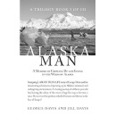 "Best Selling Book, ""Alaska Man,"" Is Now Free on Amazon for 5 Days (until 06/30/2017)"