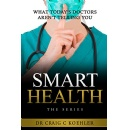 "Best Selling Book, ""SMART HEALTH,"" Is Now Free on Amazon for 5 Days (until 08/04/2017)"
