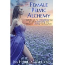 """Female Pelvic Alchemy,"" An Amazon Best-Selling Book is Free For One More Day (08/18/2017)"
