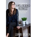 "LuAnn Nigara's ""The Making of A Well-Designed Business"" - Free Download Tomorrow (03/19/2018)"