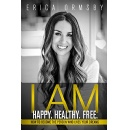 "Erica Ormsby's ""I Am Happy. Healthy. Free."" - Free Download Tomorrow (04/23/2018)"