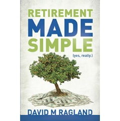 "David Ragland's ""Retirement Made Simple (yes, really.)"" - Free Download Tomorrow (06/18/2018)"