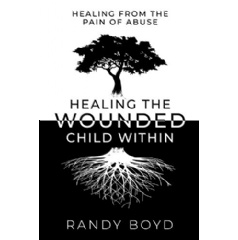 "Randy Boyd's ""Healing the Wounded Child Within"" - Free Download Tomorrow (07/23/2018)"