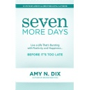 "Best Selling Book, ""Seven More Days,"" Is Now Free on Amazon for 5 Days (until 08/10/2018)"