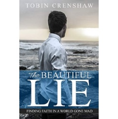 "Tobin Crenshaw's ""The Beautiful Lie"" - Free Download Tomorrow (12/17/2018)"