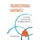 """Organizational Happiness,"" An Amazon Best-Selling Book is Free For One More Day (until 01/11/2019)"
