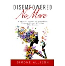 """Disempowered No More,"" Is Now Free on Amazon for 5 Days (until 02/22/2019)"