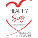 "Terrence Robertson's ""Healthy is the New Sexy"" - Free Download Tomorrow (04/01/2019)"