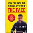 """How to Punch the Sunday Jitters in the Face,"" an Amazon Best-Selling Book is Free For One More Day (until 05/31/2019)"