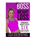 """The Boss Weight Loss,"" an Amazon Best-Selling Book is Free For One More Day (until 05/31/2019)"