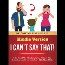 """I Can't Say That!"" is Now Free on Amazon for 5 Days (until 06/24/2019)"