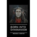 "Melissa Bryan's ""Born into Shamanism"" - Free Download Tomorrow (10/28/2019)"