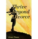 """Thrive Beyond Divorce,"" an Amazon Best-Selling Book is Free For One More Day (until 11/08/2019)"