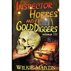 """Inspector Hobbes and the Gold Diggers"" by Wilkie Martin"