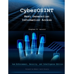 CyberOSINT, first published in 2015, remains the go-to handbook for law enforcement and intelligence professionals who need information about advanced investigative technology. The book describes dozens of software tools and methods.