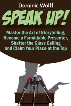 Speak Up! By Dominic Wolff