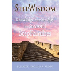 StepWisdom: Knowledge from the Ages for Successful StepFamilies
