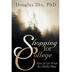 """Shopping for College: How to Get What You Really Want"""