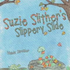 """Suzie Slither's Slippery Slide"" by Wanda Birchler"