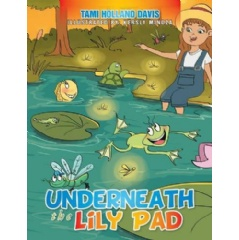 """Underneath the Lily Pad"" by Tami Holland Davis"