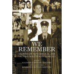 """We Remember: Stories of September 11, 2011 Victims Written by Families"" by Maureen Crethan Santora"