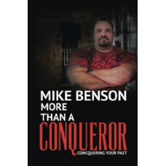 """More Than a Conqueror: Conquering Your Past"" by Mike Benson"