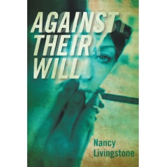 """Against Their Will"" by Nancy Livingstone"