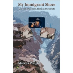 """My Immigrant Shoes"" by Marcus Wright"