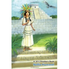 The Journey of a Mayan Princess by Nellie Hummel