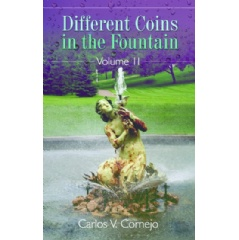 Different Coins in the Fountain Volume II by Carlos V. Cornejo