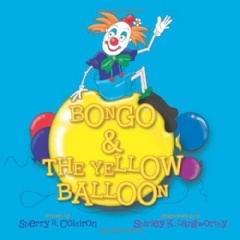 Bongo & the Yellow Balloon by Sherry Coldiron