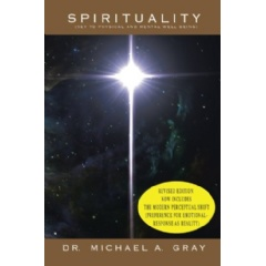 Spirituality: Key to Physical and Mental Well-Being by Dr. Michael Gray